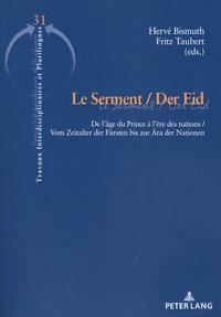 Hervé Bismuth et Fritz Taubert - Le Serment / Der Eid - De l'âge du Prince à l'ère des nations / Vom Zeitalter der Fürsten bis zur Ara der Nationen.