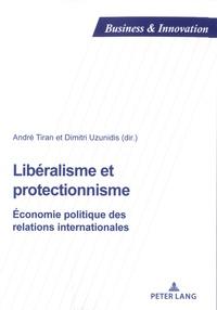 André Tiran - Libéralisme et protectionisme - Economie politique des relations internationales.