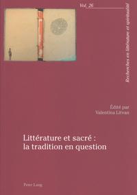 Valentina Litvan - Littérature et sacré : la tradition en question.