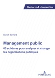 Benoît Bernard - Management public - 65 schémas pour analyser et changer les organisations publiques.