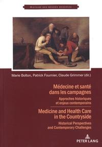 Marie Bolton et Patrick Fournier - Médecine et santé dans les campagnes - Approches historiques et enjeux contemporains.