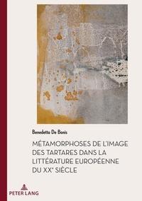 Bonis benedetta De - Documents pour l Histoire des Francophonies 49 : Métamorphoses de l'image des Tartares dans la littérature européenne du XXe siècle.