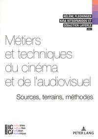 Hélène Fleckinger et Kira Kitsopanidou - Métiers et techniques du cinéma et de l'audiovisuel - Sources, terrains, méthodes.