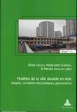 Divya Leducq et Helga-Jane Scarwell - Modèles de la ville durable en Asie - Utopies, circulation des pratiques, gouvernance.
