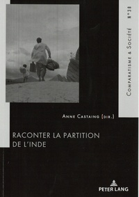 Anne Castaing - Raconter la partition de l'Inde.