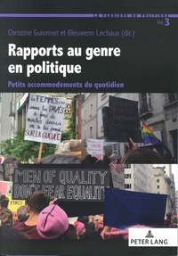 Christine Guionnet et Bleuwenn Lechaux - Rapports au genre en politique - Petits accommodements du quotidien.