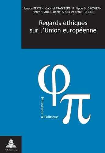 Ignace Berten et Gabriel Fragnière - Regards éthiques sur l'Union européenne.