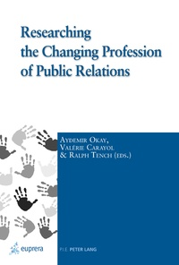 Aydemir Okay et Valérie Carayol - Researching the Changing Profession of Public Relations.