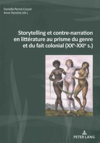 Danielle Perrot-Corpet et Anne Tomiche - Storytelling et contre-narration en littérature au prisme du genre et du fait colonial (XXe-XXIe s.).