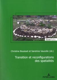 Christine Bouisset et Sandrine Vaucelle - Transition et reconfiguration des spatialités.