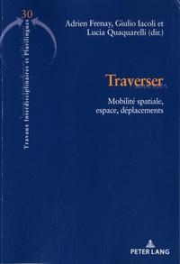 Adrien Frenay et Giulio Iacoli - Traverser - Mobilité spatiale, espace, développement.