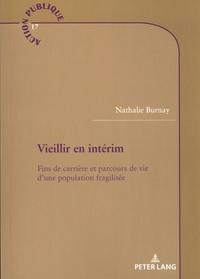 Nathalie Burnay - Vieillir en intérim - Fins de carrière et parcours de vie d'une population fragilisée.
