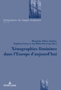 Catherine Mayaux et Amieiro margarita Alfaro - Littératures de langue française 29 : Xénographies féminines dans l'Europe d'aujourd'hui.