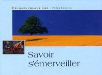 Peter Lauster - Savoir s'émerveiller.