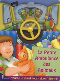 Peter Lawson et Kathryn Smith - La petite ambulance des animaux.
