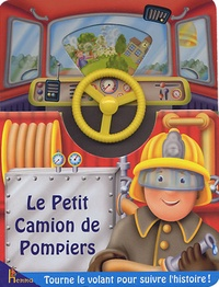 Peter Lawson et Kathryn Smith - Le Petit Camion de Pompiers.