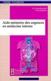 Peter Lechleitner et  Collectif - Aide-mémoire des urgences en médecine interne.