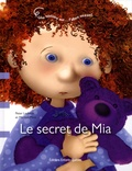 Peter Ledwon et Marilyn Mets - Le secret de Mia - Une histoire sur... l'abus sexuel.