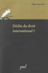 Peter Leuprecht - Declin du droit international ? - Conférence prononcée le 15 octobre 2008.