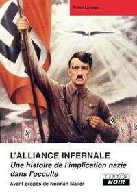 Peter Levenda - L'alliance infernale - Une histoire de l'implication nazie dans l'occulte.