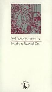 Peter Levi et Cyril Connolly - Meurtre au Gassendi club.