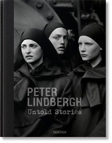 Peter Lindbergh et Felix Krämer - Peter Lindbergh - Untold Stories.