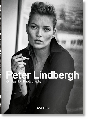 Peter Lindbergh - Peter Lindbergh - On Fashion Photography.