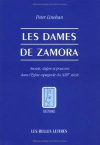 Peter Linehan - Les Dames de Zamora - Secrets, stupre et pouvoirs dans l'Église espagnole du XIIIe siècle.