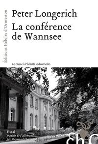 """Peter Longerich - La conférence de Wannsee - Le chemin vers la """"Solution finale""""."""