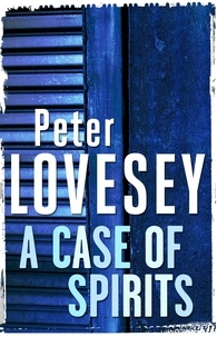 Peter Lovesey - A Case of Spirits - The Sixth Sergeant Cribb Mystery.