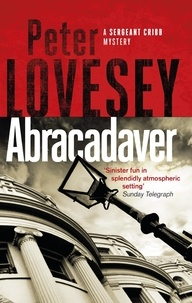 Peter Lovesey - Abracadaver - The Third Sergeant Cribb Mystery.
