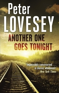 Peter Lovesey - Another One Goes Tonight.
