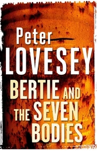 Peter Lovesey - Bertie and the Seven Bodies.