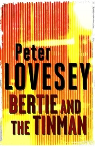 Peter Lovesey - Bertie and the Tinman.