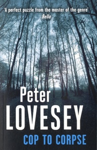 Peter Lovesey - Cop to Corpse.