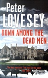 Peter Lovesey - Down Among the Dead Men.