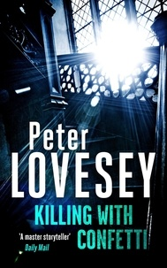 Peter Lovesey - Killing with Confetti.