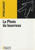 Peter Lovesey - La Photo du bourreau.