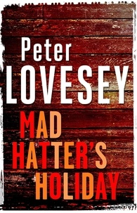 Peter Lovesey - Mad Hatter's Holiday - The Fourth Sergeant Cribb Mystery.