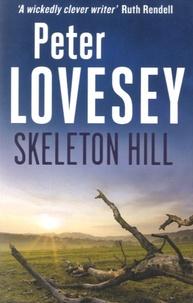 Peter Lovesey - Skeleton Hill.