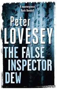 Peter Lovesey - The False Inspector Dew.