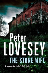 Peter Lovesey - The Stone Wife.
