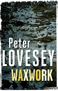 Peter Lovesey - Waxwork - The Eighth Sergeant Cribb Mystery.