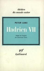 Peter Luke - Hadrien VII.