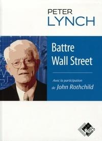 Battre Wall Street- Journal d'un stock-picker - Peter Lynch |
