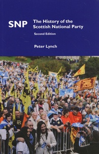 Peter Lynch - SNP - The History of the Scottish National Party.