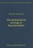 Peter M Neumann - The Mathematical Writings of Evariste Galois.