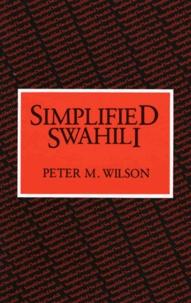 Peter-M Wilson - Simplified Swahili.