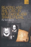 Peter Mack - Reading and Rhetoric in Montaigne and Shakespeare.
