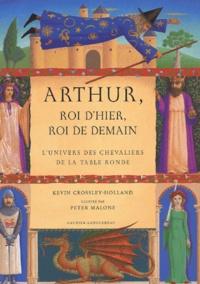 Accentsonline.fr Arthur, roi d'hier, roi de demain. L'univers des chevaliers de la Table Ronde Image